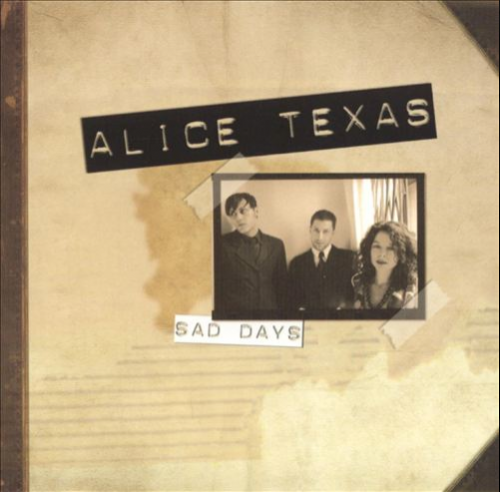 Alice-Texas-Sad-Days