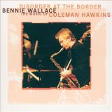 Bennie-Wallace-Disorder-at-the-Border